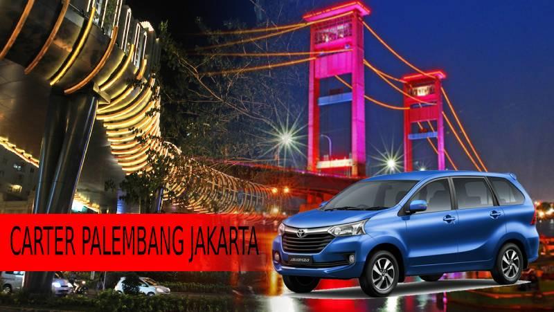 Carter Mobil Palembang ke Jakarta