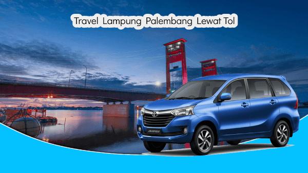 Travel Lampung Palembang Lewat To