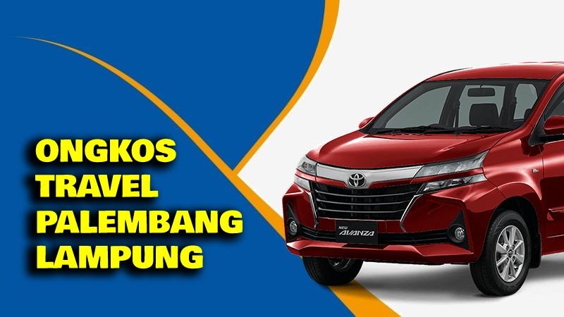 Ongkos Travel Palembang Lampung