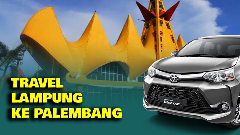 Travel Lampung ke Palembang